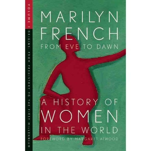 From Eve to Dawn, a History of Women in the World: A History of Women in the World: Origins
