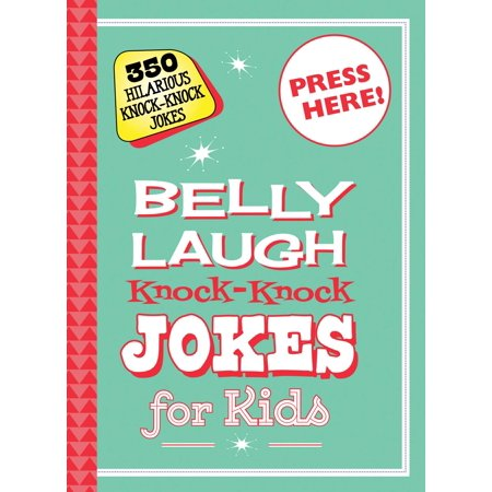 Belly Laugh Knock-Knock Jokes for Kids : 350 Hilarious Knock-Knock Jokes - Fun Kid Halloween Jokes