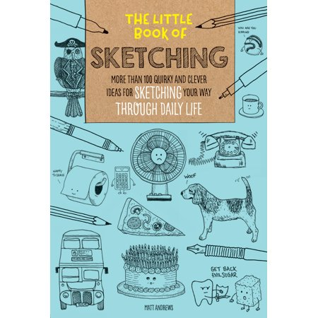 The Little Book of Sketching : More than 100 quirky and clever ideas for sketching your way through daily life - Clever Halloween Ideas For 2017