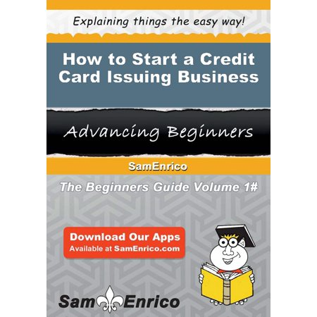 How to Start a Credit Card Issuing Business -