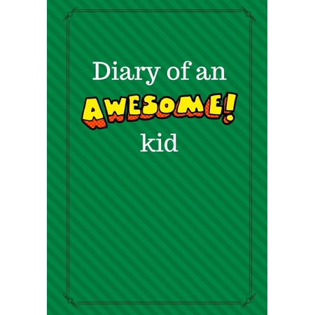 Diary of an Awesome Kid: Children