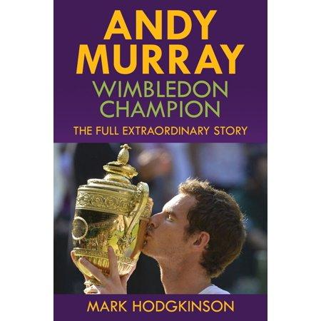 Andy Murray: Wimbledon Champion - eBook