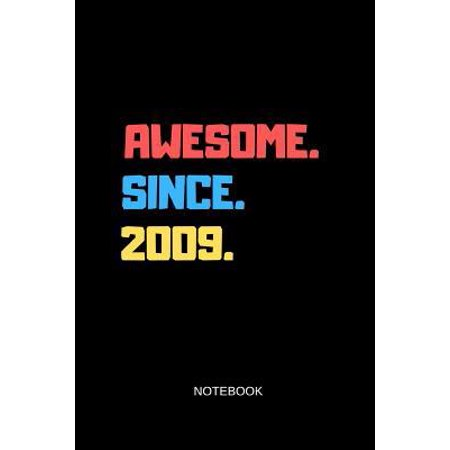 Awesome Since 2009 Notebook: Blank Journal 6x9 - Happy Birthday 10th Anniversary 10 Years Old Party Gift Idea