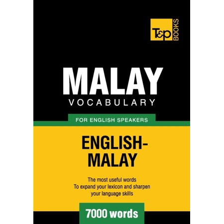 Malay vocabulary for English speakers - 7000 words - (Translate Malay To English With Correct Grammar)