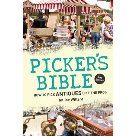Picker's Bible : How to Pick Antiques Like the Pros (Edition 2) (Paperback)
