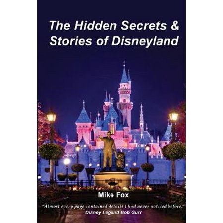 The Hidden Secrets   Stories Of Disneyland