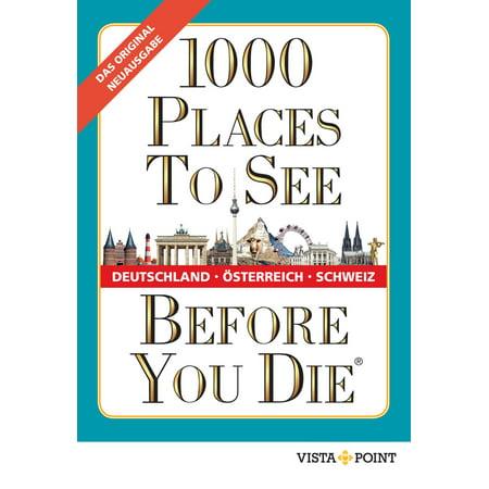- 1000 Places To See Before You Die - Deutschland, Österreich, Schweiz - eBook