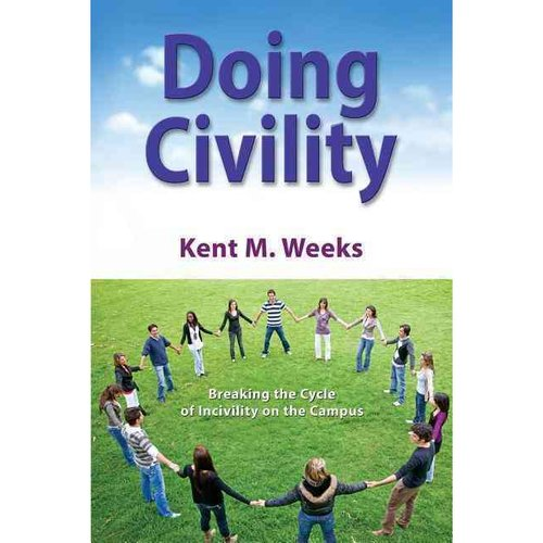 Doing Civility: Breaking the Cycle of Incivility on the Campus