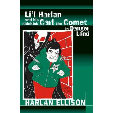 - Li'l Harlan and His Sidekick Carl the Comet in Danger Land