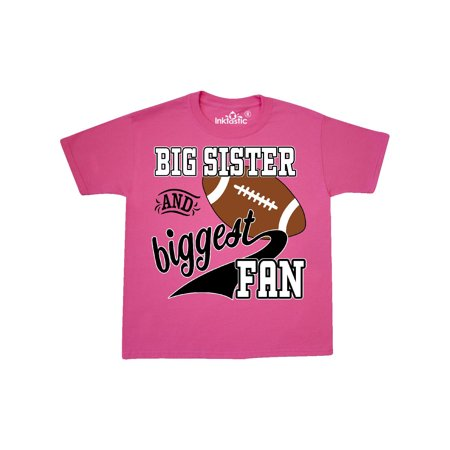 Big Sister and Biggest Fan- football player Youth T-Shirt