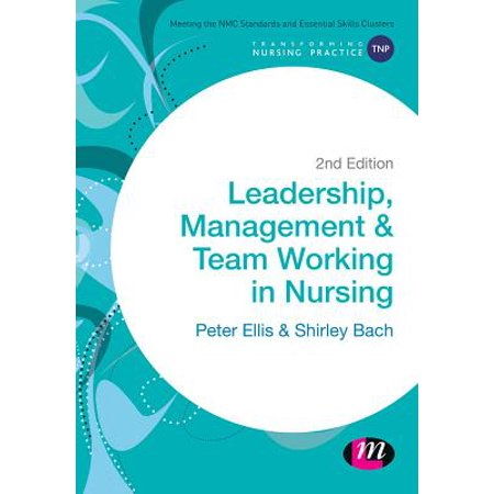 Leadership, Management and Team Working in Nursing -