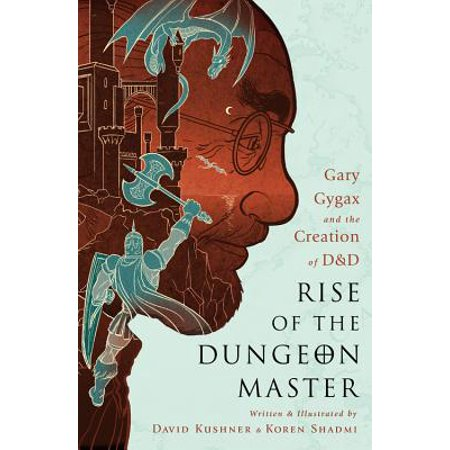 Rise of the Dungeon Master : Gary Gygax and the Creation of