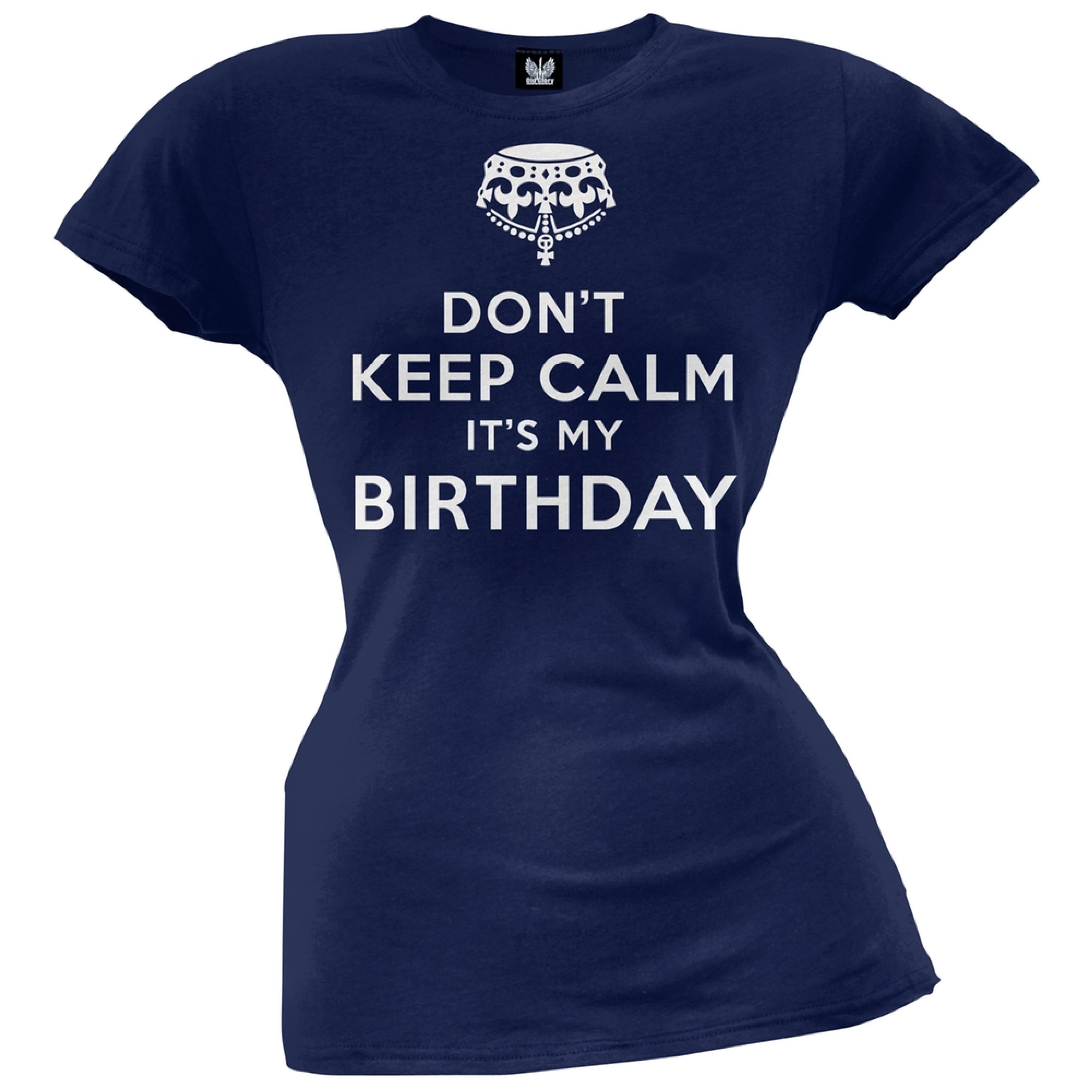 Don't Keep Calm It's My Birthday Juniors T-Shirt
