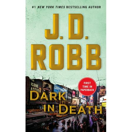 Dark in Death: An Eve Dallas Novel (in Death, Book 46) ()