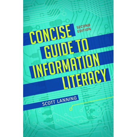 Concise Guide to Information Literacy, 2nd (Information Literacy Instruction)