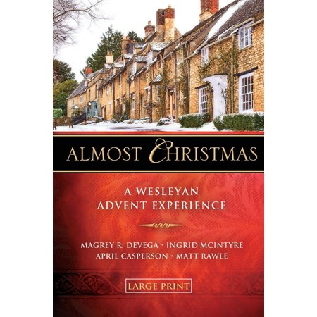 Almost Christmas - [large Print] : A Wesleyan Advent Experience ()