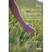 The Bioregional Economy: Land, Liberty and the Pursuit of Happiness