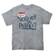 Nobody Is Perfect Funny Picture Shirt Gift Attitude Humorous T-Shirt Tee by Brisco Brands