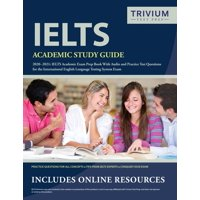 IELTS Academic Study Guide 2020-2021: IELTS Academic Exam Prep Book With Audio and Practice Test Questions for the International English Language Testing System Exam (Paperback)
