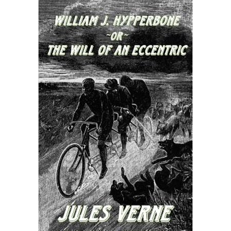 William J. Hypperbone, or the Will of an Eccentric by