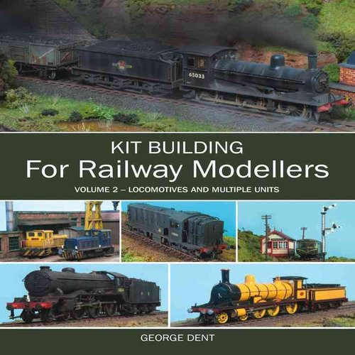 Kit Building for Railway Modellers: Locomotives and Multiple Units