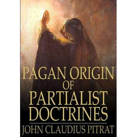 Pagan Origin of Partialist Doctrines - eBook - Origin Halloween Pagan