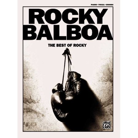 Rocky Balboa: The Best of Rocky: Piano / Vocal / Chords