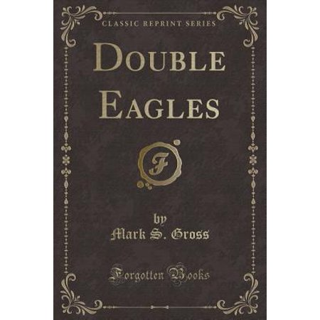 Double Eagles (Classic Reprint)