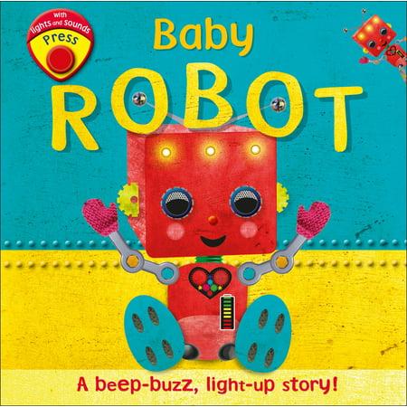 Baby Robot: A Beep-Buzz, Light-Up Story! (Board Book)