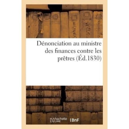 Denonciation Au Ministre Des Finances Contre Les Pretres Qui Refusent De Chanter  Le Domine Salvum Fac Regem  15 Octobre    Religion   French