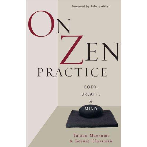 On Zen Practice: Body, Breath, Mind