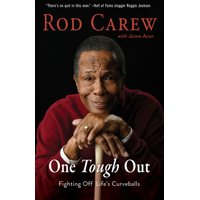 Rod Carew: One Tough Out : Fighting Off Life's Curveballs (Hardcover)
