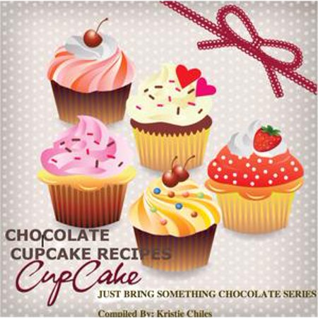 Chocolate Cupcake Recipes: 25 Easy Smeezy Creamy Chocolate Cupcake Recipes When You Hear - Just Bring Something Chocolate! - eBook (Halloween Chocolate Cupcakes Recipes)