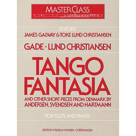Tango Fantasia and Other Short Pieces for Flute and