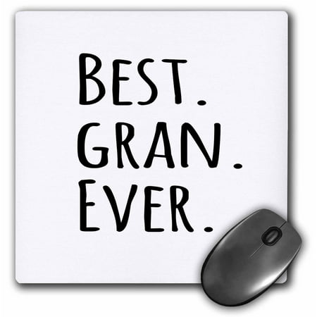 3dRose Best Gran Ever - Gifts for Grandmothers - Grandma nicknames - black text - family gifts, Mouse Pad, 8 by 8