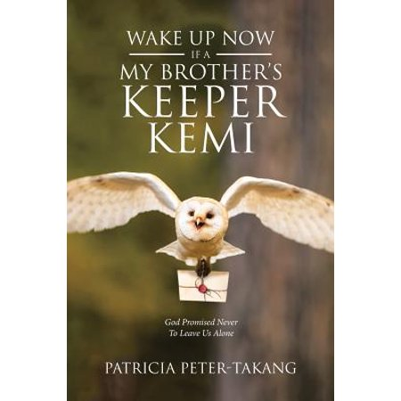 Wake Up Now : Ifa - My Brother's Keeper Kemi God Promised Never to Leave Us