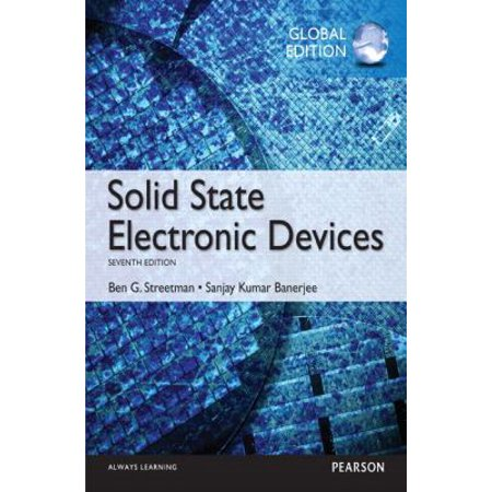 Solid State Electronic Devices: Global Edition (Paperback)](ben g streetman solid state electronics)
