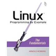 Linux Programming by Example : The Fundamentals