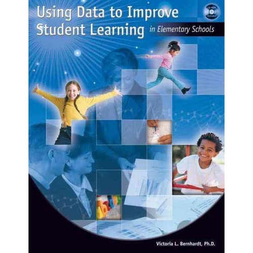 Using Data to Improve Student Learning in Elementary Schools [With CDROM]