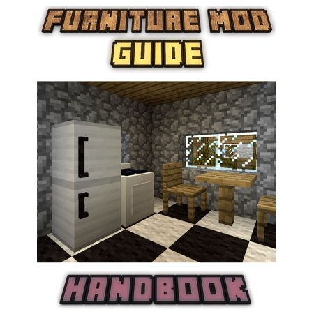 Furniture Mod Guide Handbook Tips, Tricks, and Hints (An Unofficial Minecraft Book) - eBook (Halo Mod Minecraft)