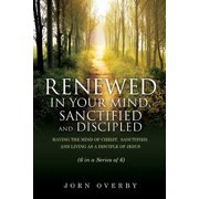 Renewed in Your Mind, Sanctified and Discipled