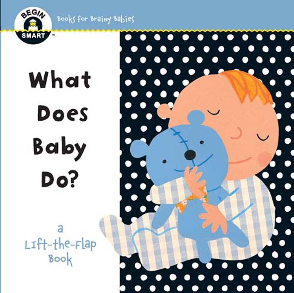 Begin Smart(tm) What Does Baby Do? : A First Lift-The-Flap Book