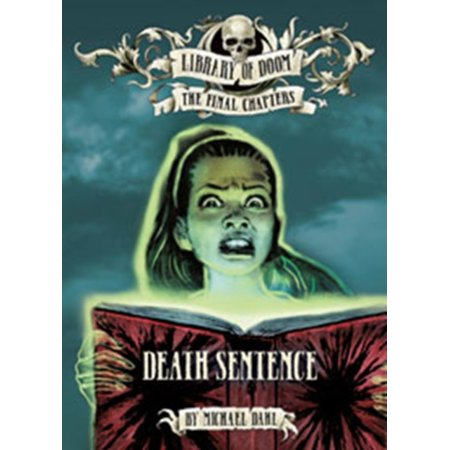 Death Sentence  Library Of Doom  The Final Chapters   Paperback