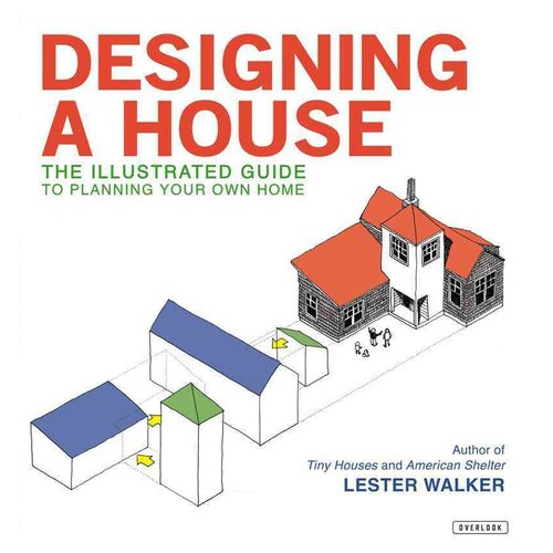 Designing a House: The Illustrated Guide to Planning Your Own Home