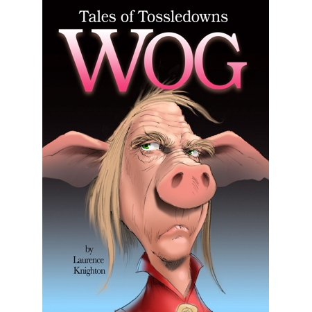 Wog Book 5: Tales of Tossledowns - - Funny Wog