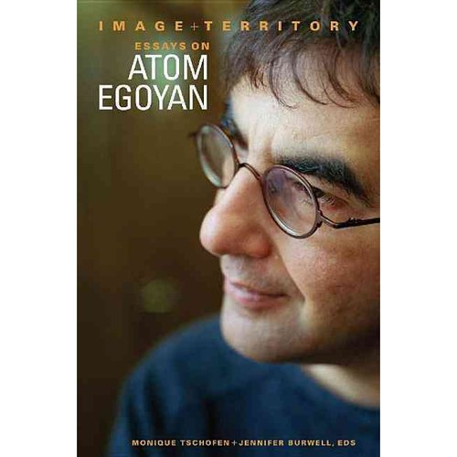 atom egoyan essay image territory Antithetical to pleasure image and territory essays on atom egoyan film  common core standards pacing guide 3rd grade,blank 5 paragraph essay.