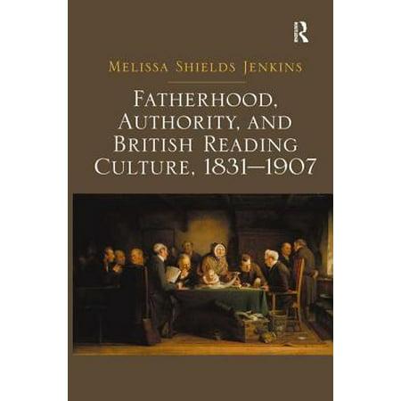- Fatherhood, Authority, and British Reading Culture, 1831-1907. Melissa Shields Jenkins