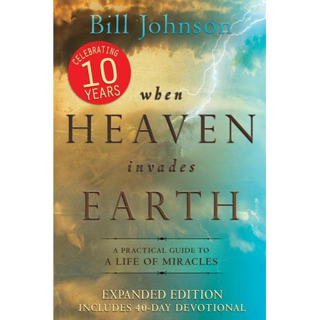 When Heaven Invades Earth Expanded Edition : A Practical Guide to a Life of (Year 11 Biology Life On Earth Study Notes)