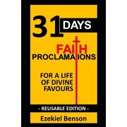 31 Days Faith Proclamations for a Life of Divine Favours: Reusable Edition (Paperback)