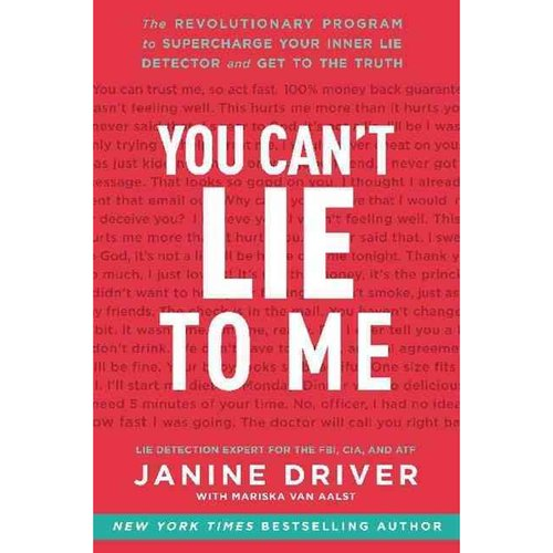 You Can't Lie to Me: The Revolutionary Program to Supercharge Your Inner Lie Detector and Get to the Truth